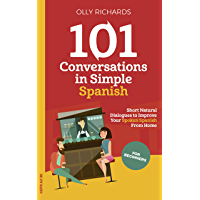 101 Conversations in Simple Spanish: Short Natural Dialogues to Boost Your Confidence & Improve Your Spoken Spanish (101… book cover