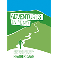 Adventures in Mind: A personal obsession with the mountains