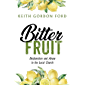 Bitter Fruit: Dysfunction and Abuse in the Local Church