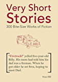 Very Short Stories: 300 Bite-Size Works of Fiction