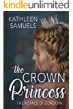The Crown Princess (The Royals of Cordova Book 1)
