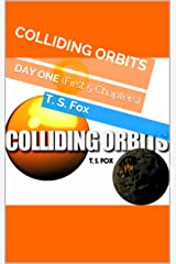 COLLIDING ORBITS: DAY ONE (First 5 Chapters) Kindle Edition