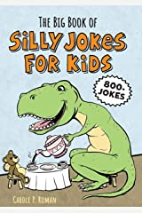 The Big Book of Silly Jokes for Kids: 800+ Jokes! Paperback