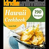 Hawaii Cookbook 190: Take A Tasty Tour Of Hawaii With 190 Best Hawaii Recipes! (Hawaii Cooking, Hawaii Recipe Book…