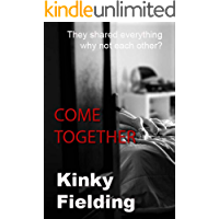 Come Together: A First-Time Wife Swapping Female Centred Sex Positive Fantasy (Kinky's Erotic Shorts)