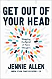 Get Out of your Head: The One Thought that Can Shift Our Chaotic Minds: Stopping the Spiral of Toxic Thoughts