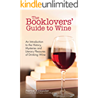 The Booklovers' Guide to Wine: An Introduction to the History, Mysteries and Literary Pleasures of Drinking Wine