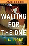 Waiting for the One
