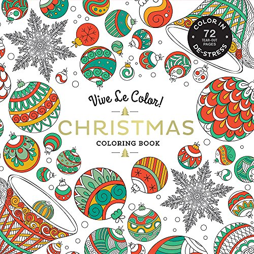 Vive Le Color! Christmas (Adult Coloring Book): Color In; De-stress (72 Tear-out Pages) (Adult Christmas)