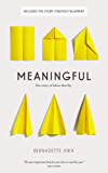 Meaningful: The Story of Ideas That Fly (English Edition)