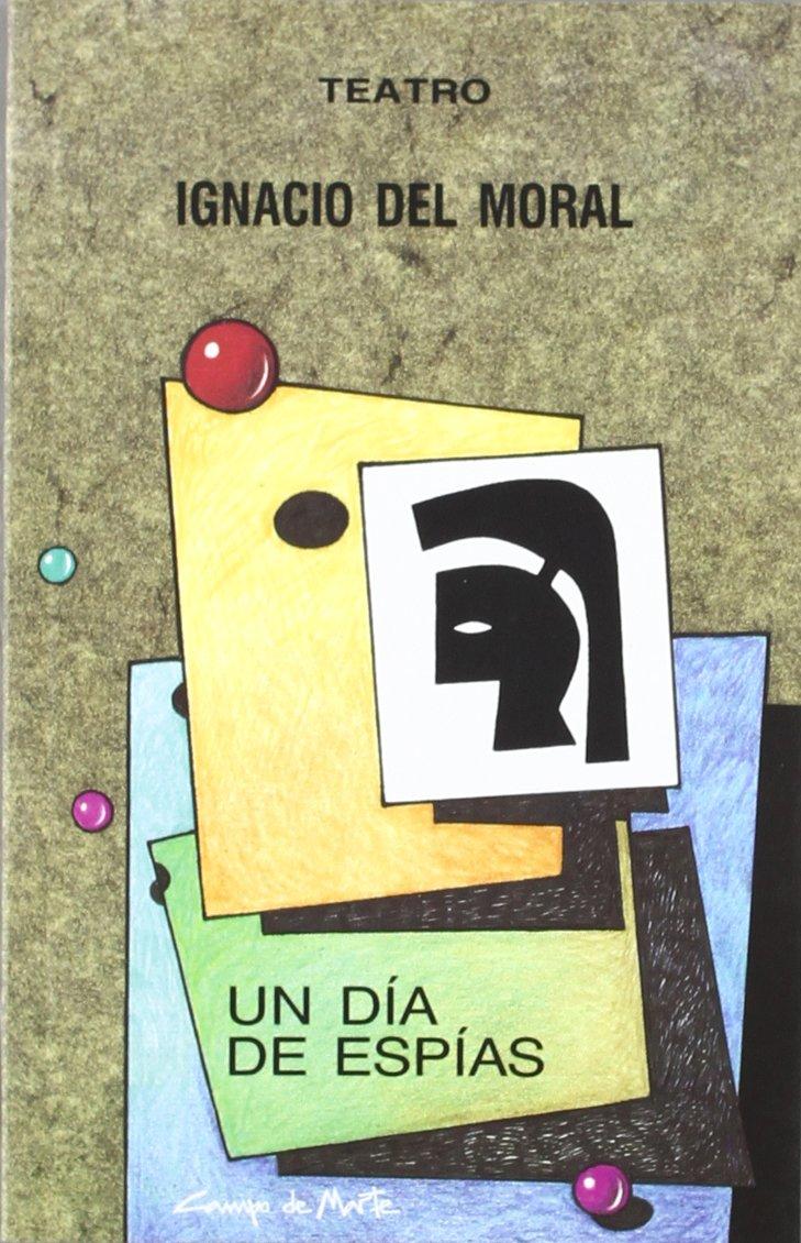 Un dia de espias o el caso del repollo con gafas: Amazon.es: Ignacio Del. Moral: Libros