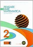 Pensare e fare matematica. Per le Scuole superiori. Con espansione online: 2