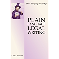 Plain Language Legal Writing (Plain Language Wizardry Book 1)