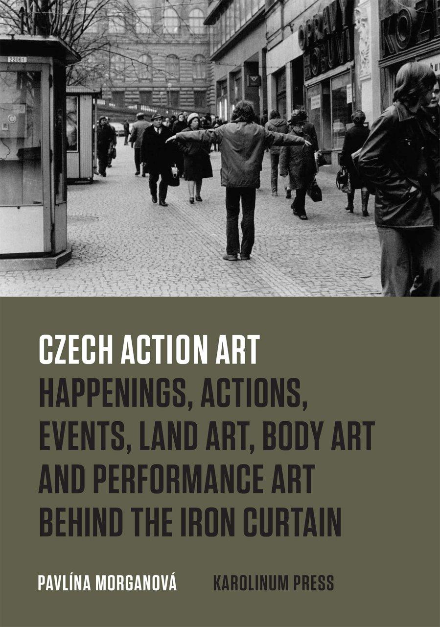 Czech Action Art: Happenings, Actions, Events, Land Art, Body Art ...