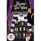 Hoodoo You Want: Magic and Mayhem Universe (Hoodoo and Bayou Series Book 1)