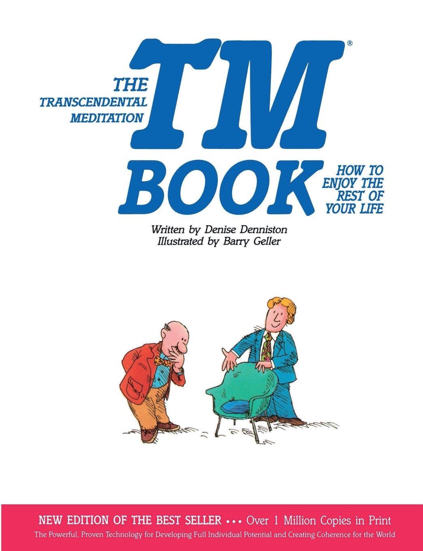 The Transcendental Meditation Tm Book How To Enjoy The Rest Of