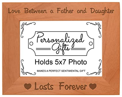 Unique Gifts Dad Love Between a Father Daughter Lasts Forever Gift Ideas  Dad Natural Wood Engraved 5x7 Landscape Picture Frame Wood