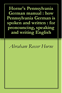 the amish language for the english kindle edition by steve horne s pennsylvania german manual how pennsylvania german is spoken and written for pronouncing