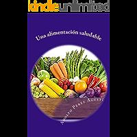 Una alimentación saludable (Nutrición saludable nº 3)