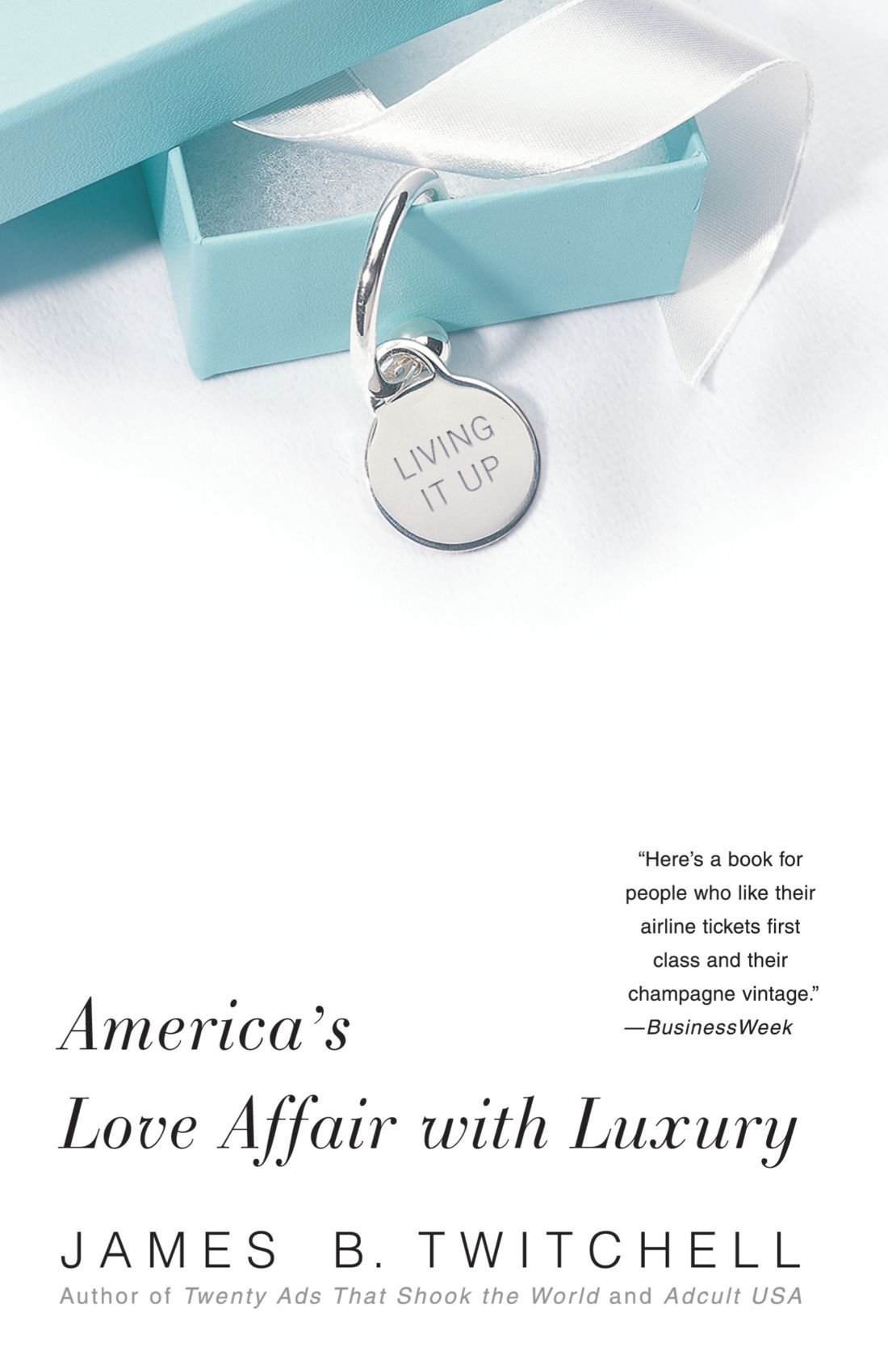 Living It Up: America's Love Affair with Luxury PDF