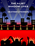 The A-List:  Shadow Lives (Hollywood Vampire Series Book 1)