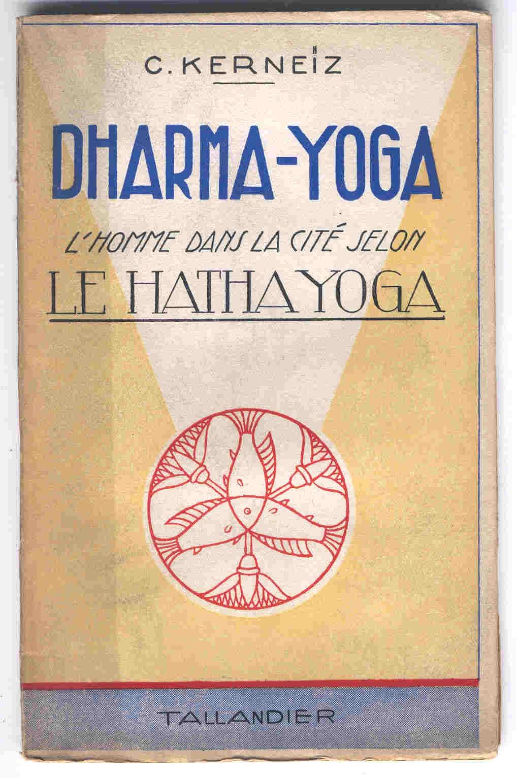 Dharma-Yoga. Lhomme dans la cité selon le Hatha Yoga ...