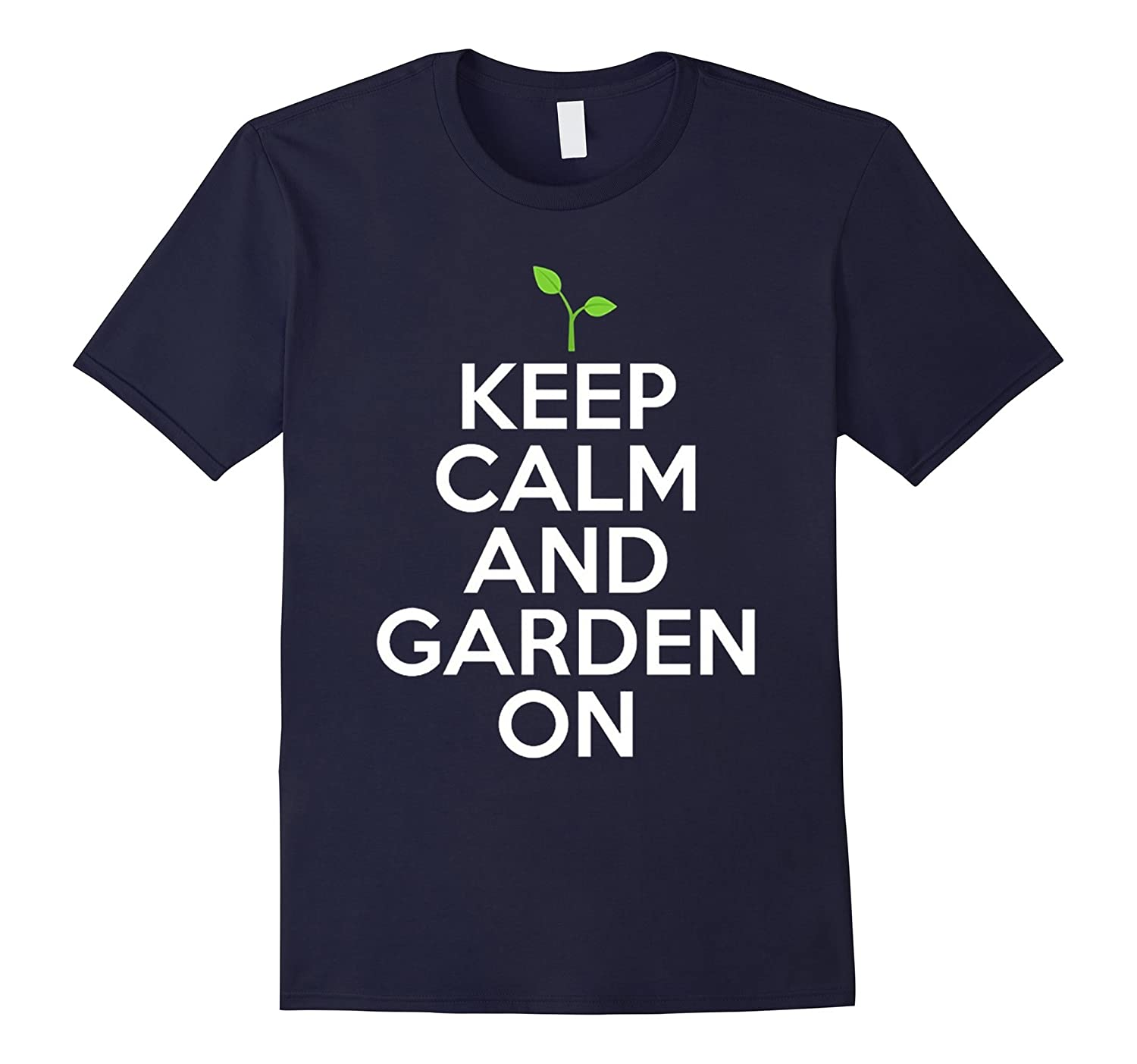 KEEP CALM AND GARDEN ON Gardener Gardening T-shirt Gift-TD