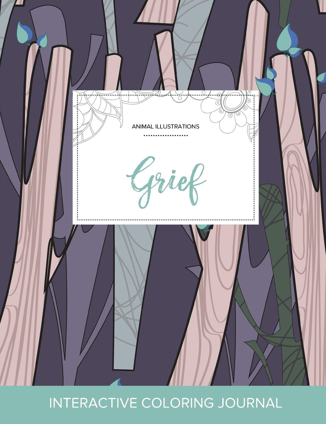 Adult Coloring Journal: Grief (Animal Illustrations, Abstract Trees) ebook