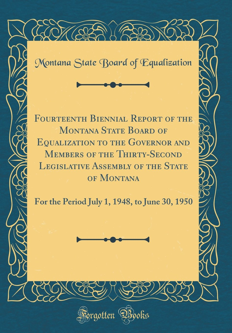 Fourteenth Biennial Report of the Montana State Board of Equalization to the Governor and Members of the Thirty-Second Legislative Assembly of the ... 1, 1948, to June 30, 1950 (Classic Reprint) Text fb2 book