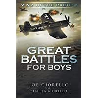 Great Battles for Boys: WW2 Pacific