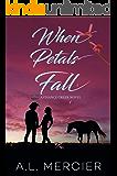 When Petals Fall: (A Cowboy, Second Chance Romantic Suspense) (Chance Creek Book 1)