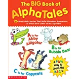 The Big Book of AlphaTales: 26 Irresistible Stories That Build Phonemic Awareness & Teach Each Letter of the Alphabet