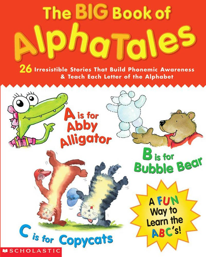 Download The Big Book of AlphaTales: 26 Irresistible Stories That Build Phonemic Awareness & Teach Each Letter of the Alphabet pdf