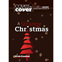 A Strange Christmas: Cover to Cover Advent Study Guide