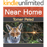 Near Home: Fantastic photographs sprinkled with Inspirational quotes (Soul Photography Book 2)
