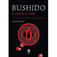 Bushido. El espíritu de Japón. Un ensayo clásico