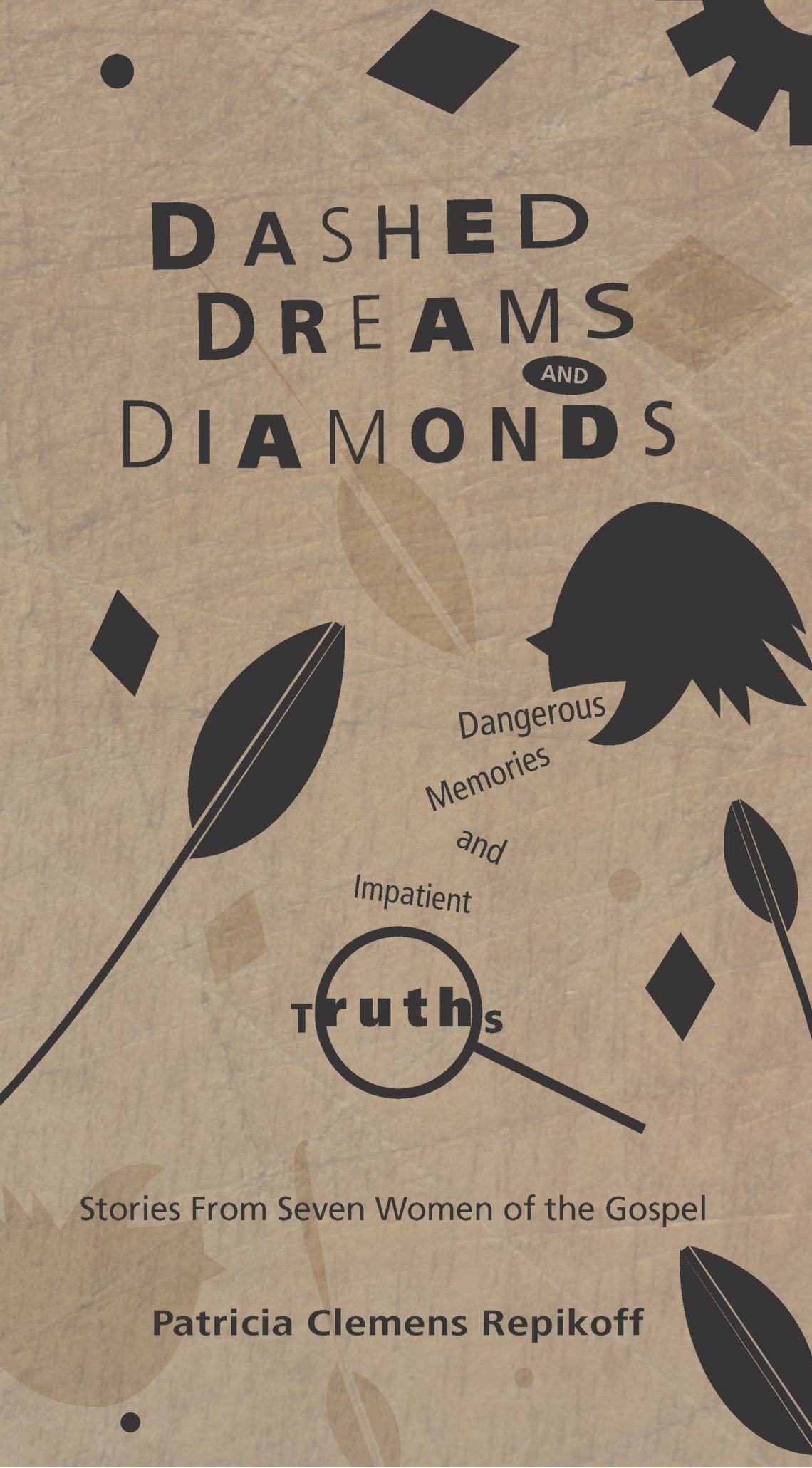 Read Online Dashed Dreams and Diamonds: Stories From Seven Women of the Gospels ebook