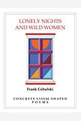 Lonely Nights And Wild Women: Concrete Visual Shaped Poems Paperback