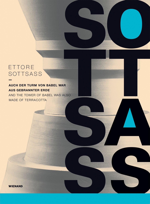 Ettore Sottsass: Auch der Turm zu Babel war aus gebrannter Erde - And the Tower of Babel was also made of Terracotta