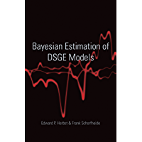 Bayesian Estimation of DSGE Models (The Econometric and Tinbergen Institutes Lectures) (English Edition)