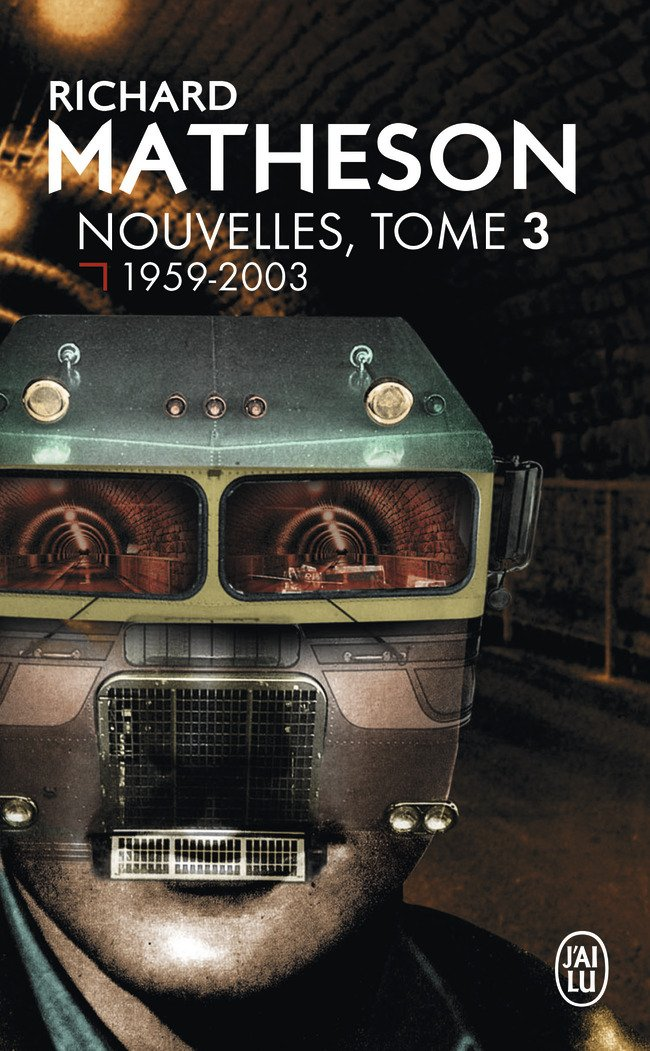 Nouvelles, tome 3 : 1959-2003 Poche – 1 mai 2004 Richard Matheson Hélène Collon Jacques Chambon Jean-Pierre Durastanti