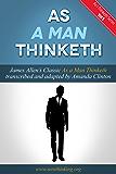 As A Man Thinketh (As I Thinketh Book 5)