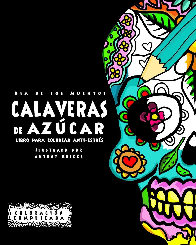 Dia De Los Muertos Calaveras De Azúca Libro Para Colorear Anti