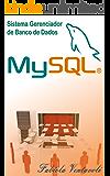 Sistema Gerenciador de Banco de Dados MySQL: Guia Prático