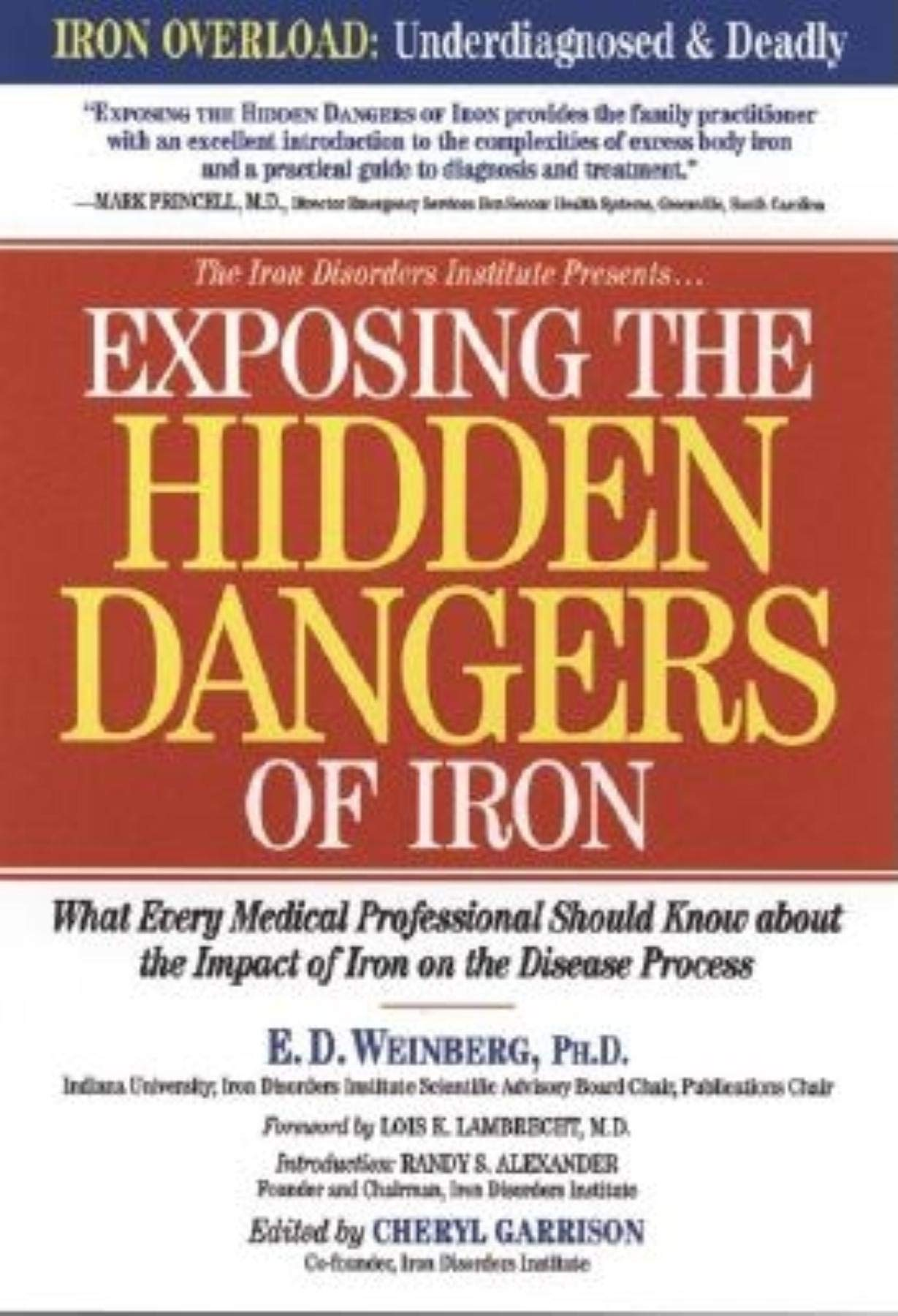 Exposing The Hidden Dangers Of Iron  What Every Medical Professional Should Know About The Impact Of Iron On The Disease Process