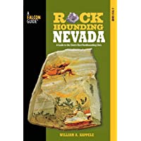 Rockhounding Nevada, 2nd: A Guide to the State's Best Rockhounding Sites