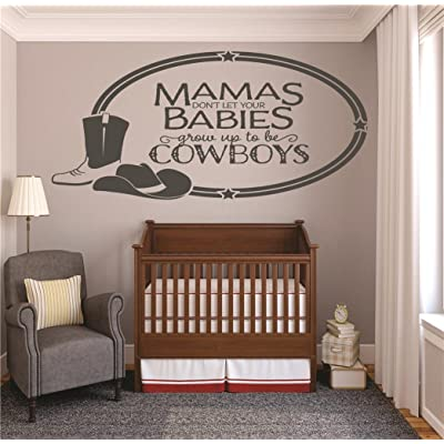 Vinyl Wall Decal Sticker : Mamas Dont Let Your Babies Grow Up to Be Cowboys Western Hat Boots Baby Newborn Son Boy Infant Nursery Bedroom Picture Art Size : 10 X 20 Inches - 22 Colors Available: Home Improvement