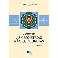 Convite às Geometrias não Euclidianas