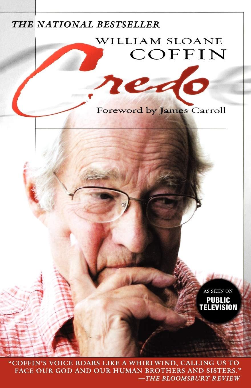 Credo: Coffin, William Sloane: 9780664229481: Amazon.com: Books