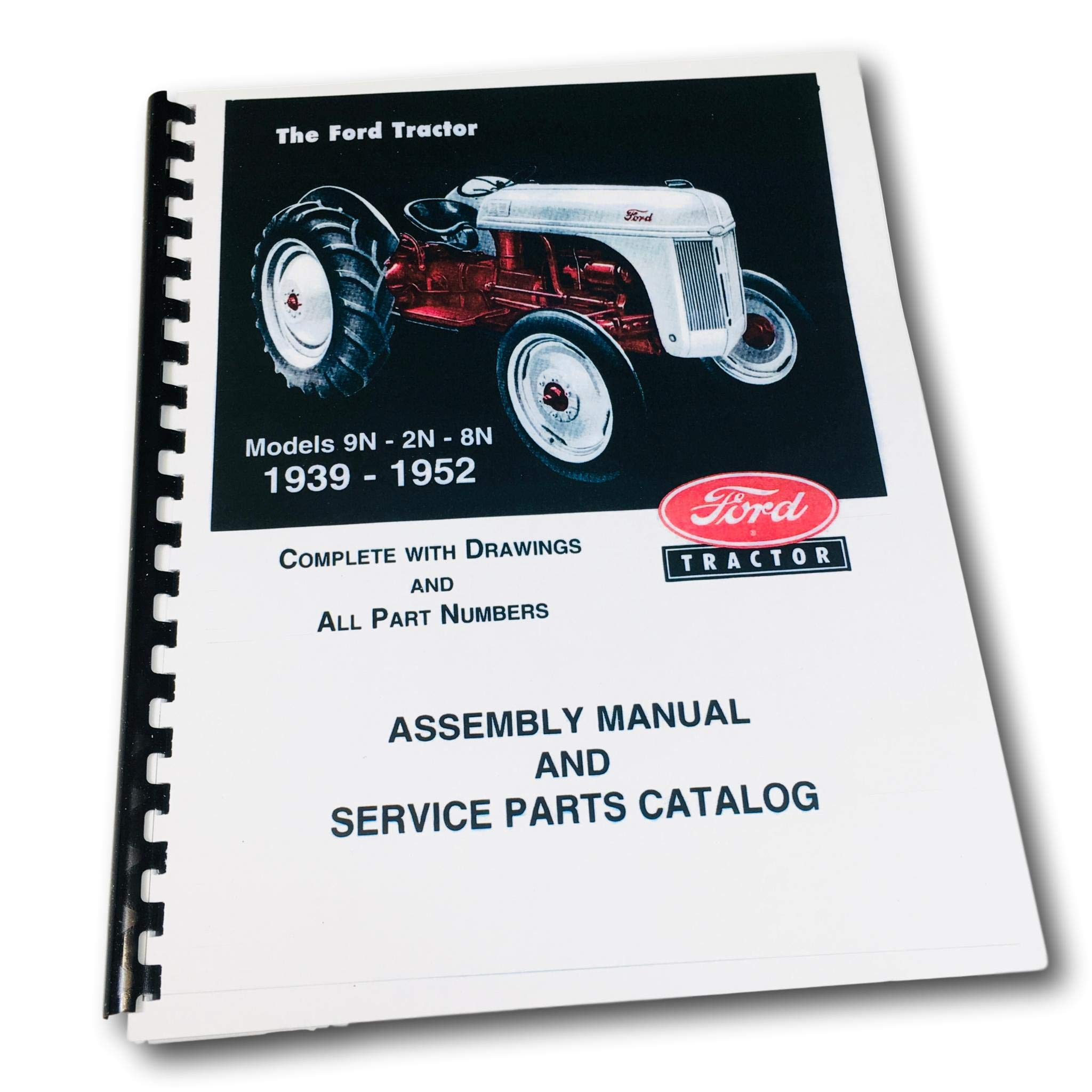FORD 2N, 8N, 9N FARM TRACTOR FACTORY PARTS CATALOG & ASSEMBLY MANUAL - 1939  1940 1941 1942 1946 1947 1948 1949 1950 1951 1952: FORD MOTORS TRACTOR 2N  8N 9N: ...